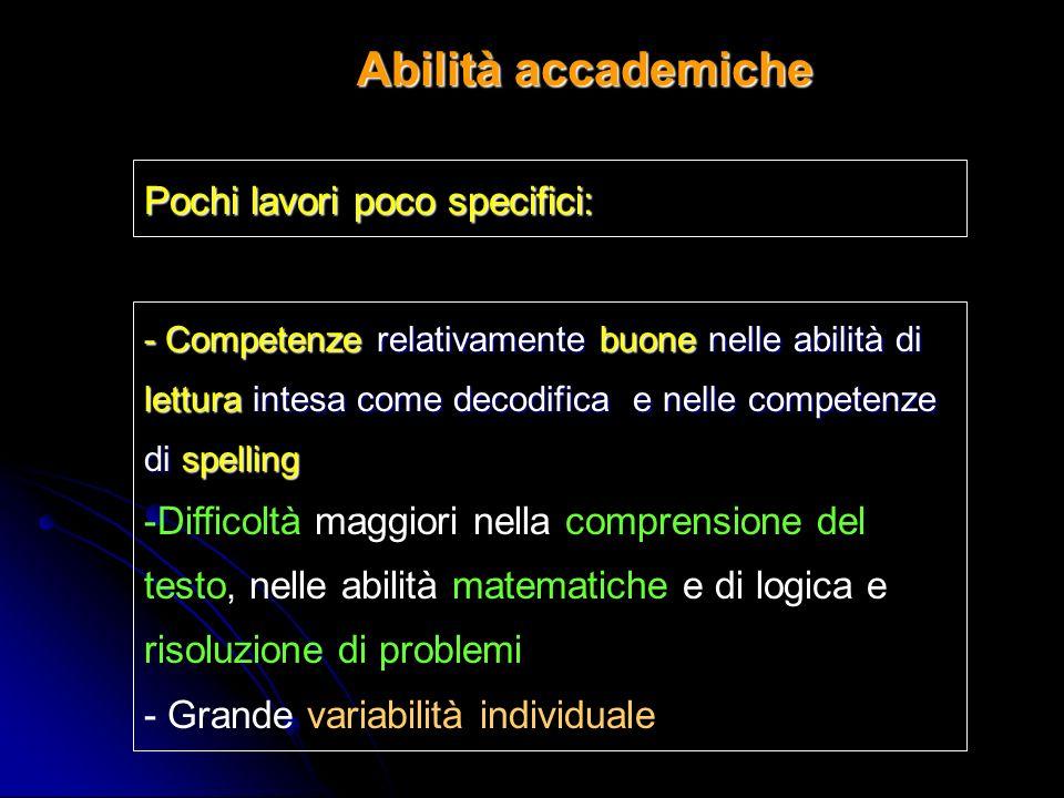 Abilità accademiche Pochi lavori poco specifici: