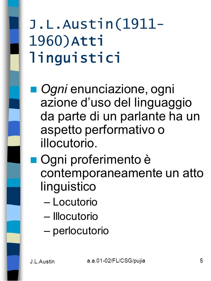 J.L.Austin(1911-1960)Atti linguistici