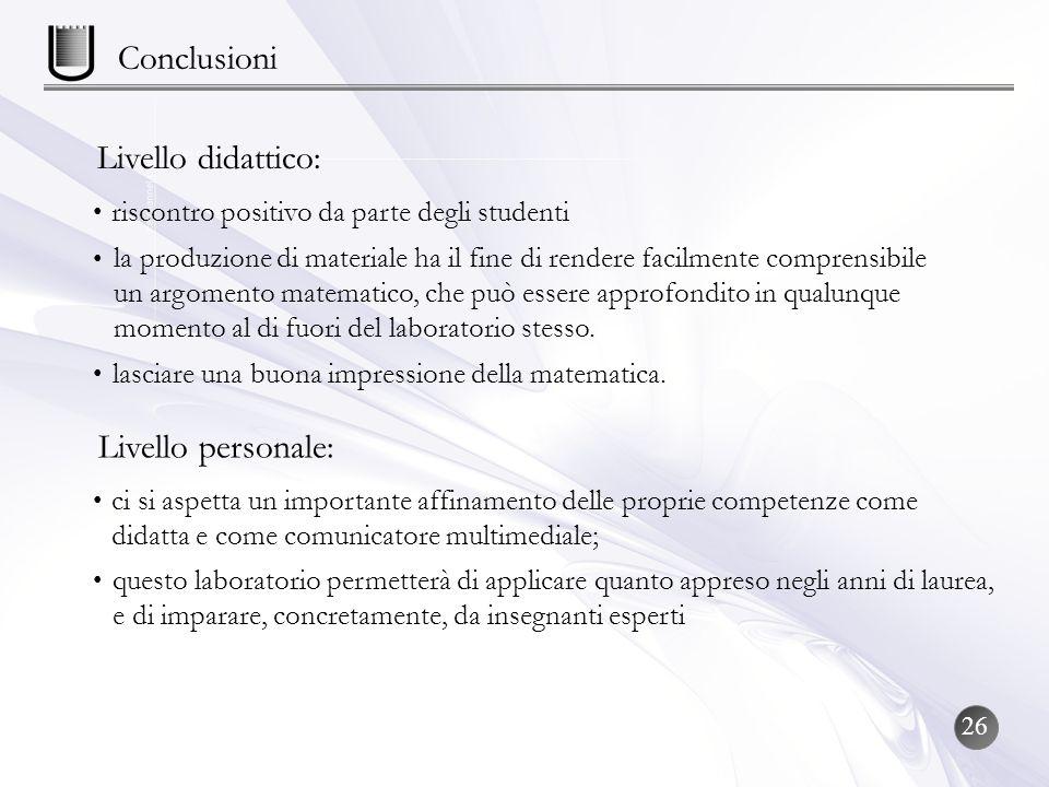 Conclusioni Livello didattico: Livello personale: