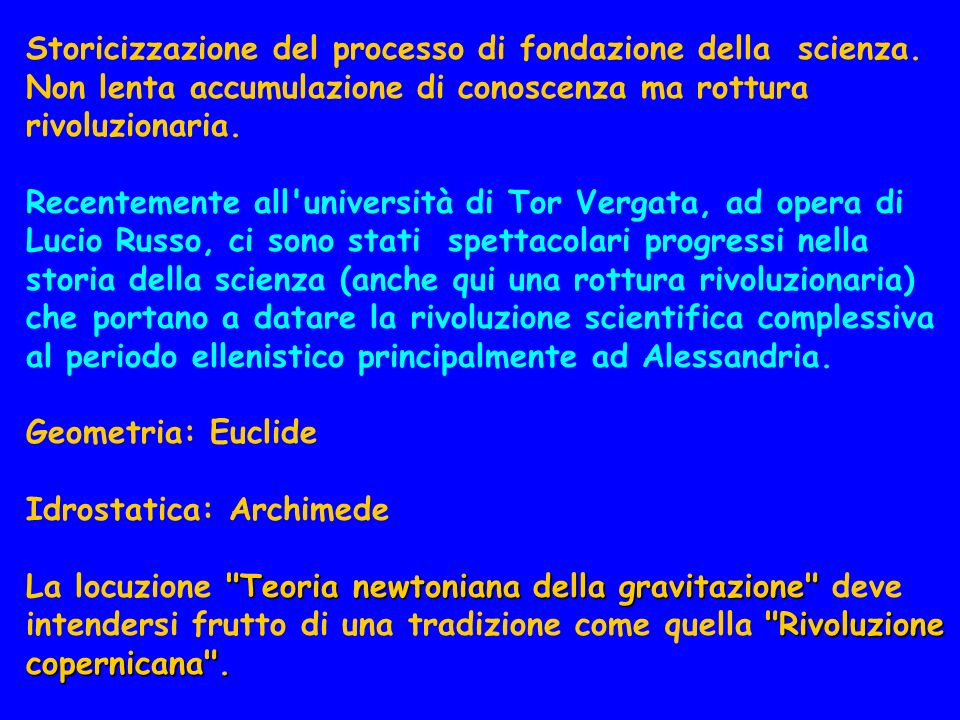 Storicizzazione del processo di fondazione della scienza.