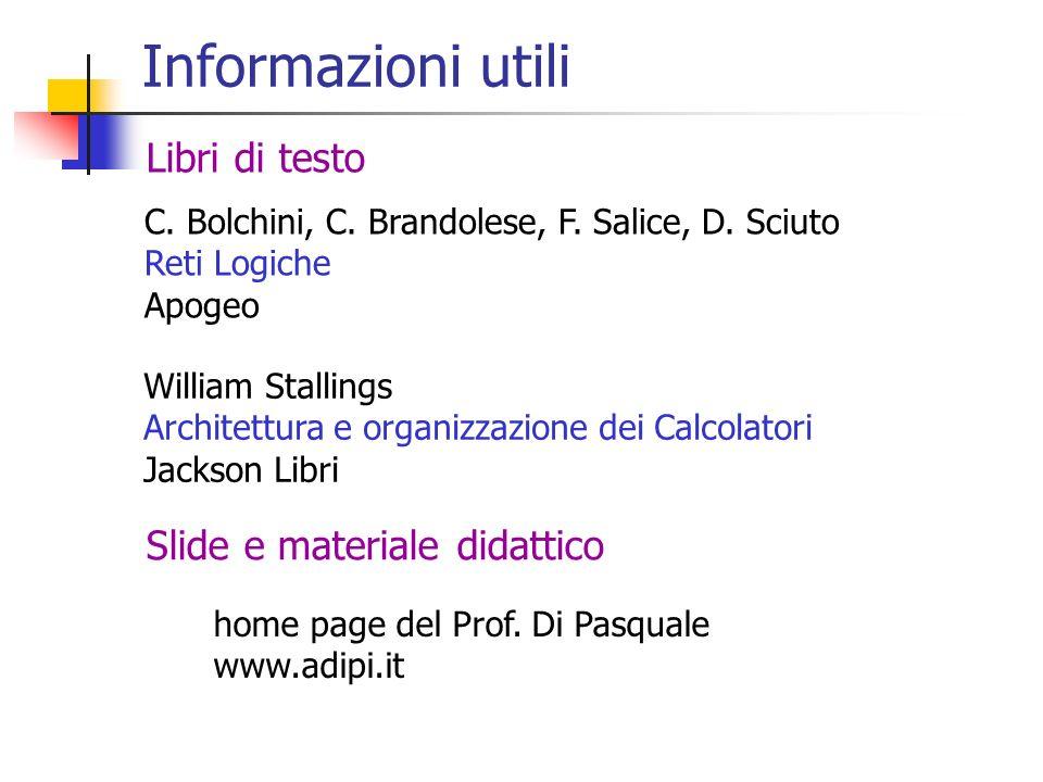 Informazioni utili Libri di testo Slide e materiale didattico