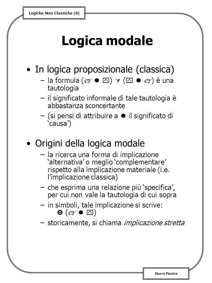Logica modale In logica proposizionale (classica)