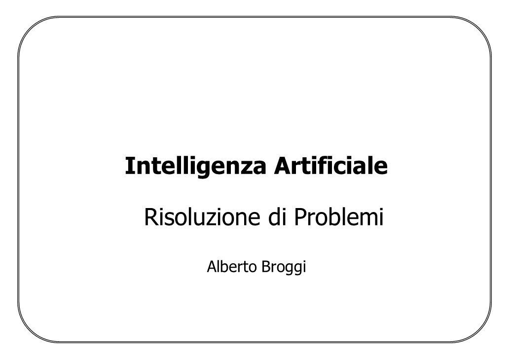 Intelligenza Artificiale Risoluzione di Problemi
