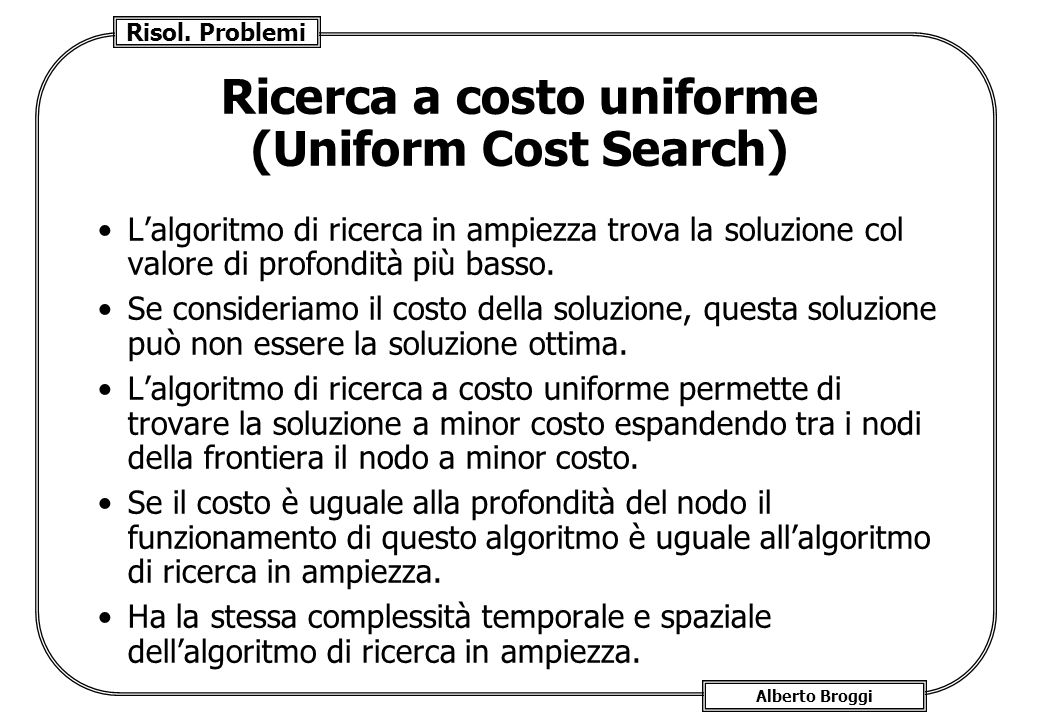 Ricerca a costo uniforme (Uniform Cost Search)