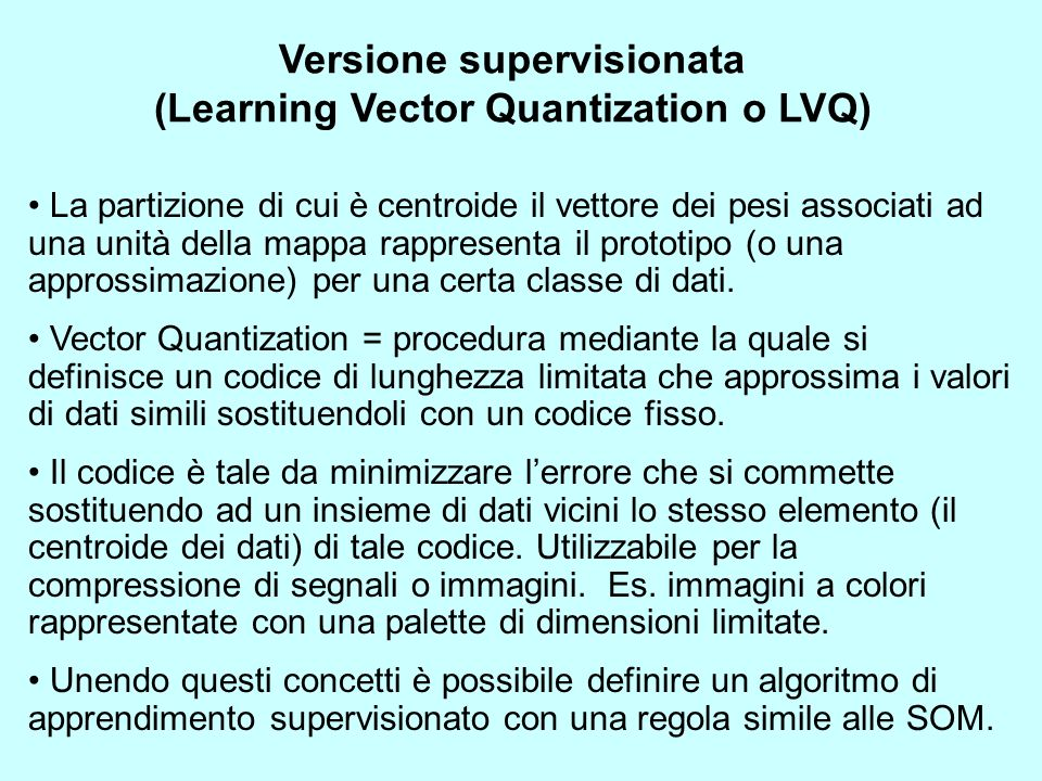 Versione supervisionata (Learning Vector Quantization o LVQ)