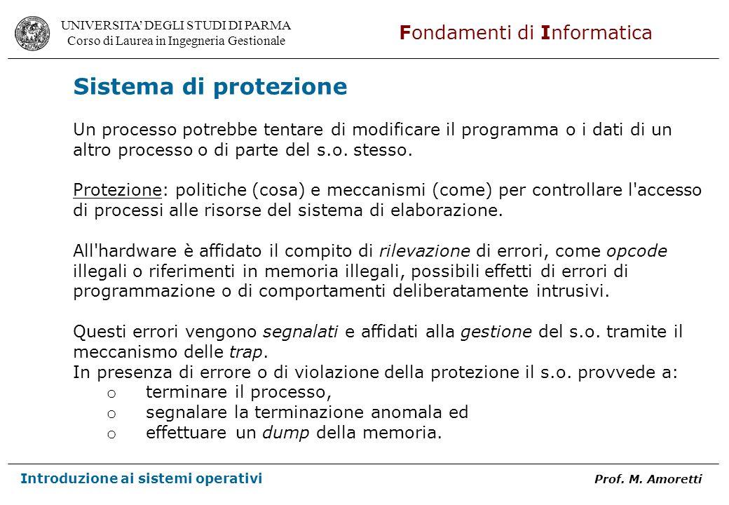 Sistema di protezione Un processo potrebbe tentare di modificare il programma o i dati di un. altro processo o di parte del s.o. stesso.