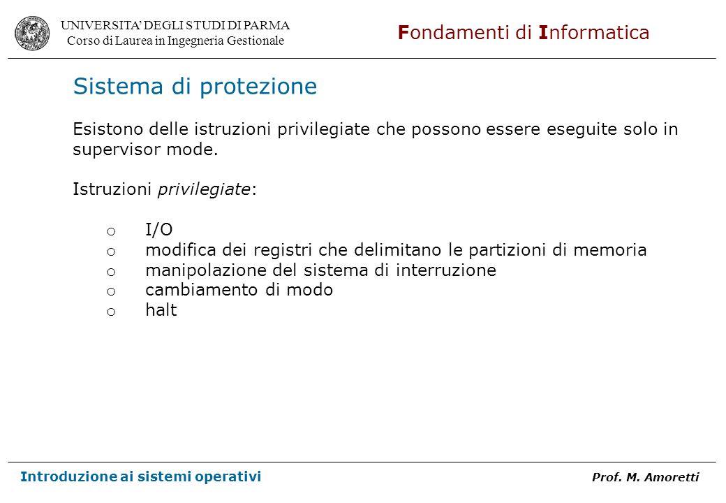 Sistema di protezione Esistono delle istruzioni privilegiate che possono essere eseguite solo in. supervisor mode.