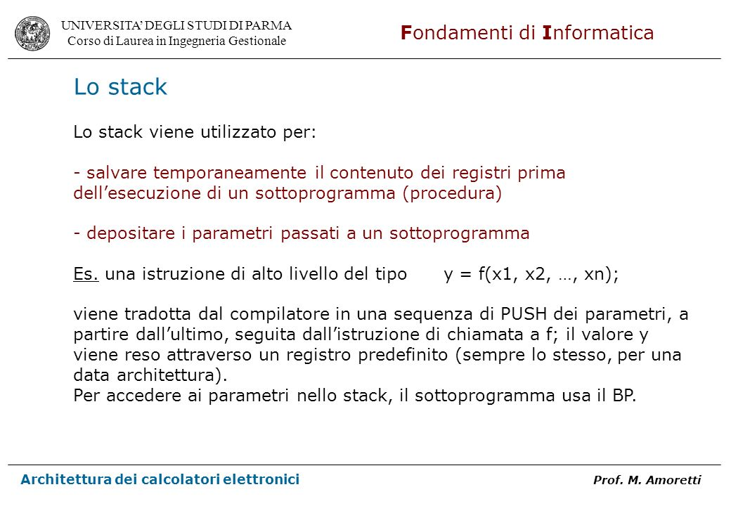 Lo stack Lo stack viene utilizzato per: