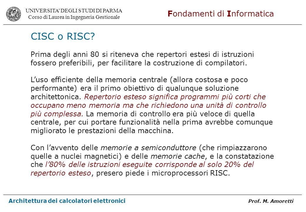 CISC o RISC Prima degli anni 80 si riteneva che repertori estesi di istruzioni fossero preferibili, per facilitare la costruzione di compilatori.