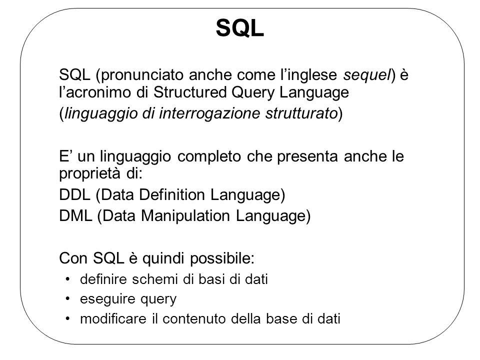 SQL SQL (pronunciato anche come l'inglese sequel) è l'acronimo di Structured Query Language. (linguaggio di interrogazione strutturato)