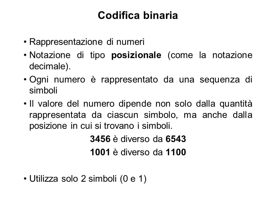 Codifica binaria Rappresentazione di numeri