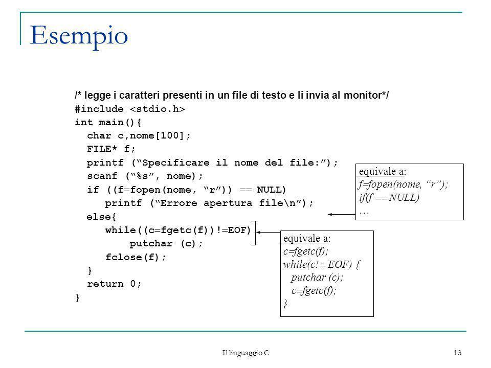 Esempio equivale a: ffopen(nome, r ); if(f  NULL)  equivale a: