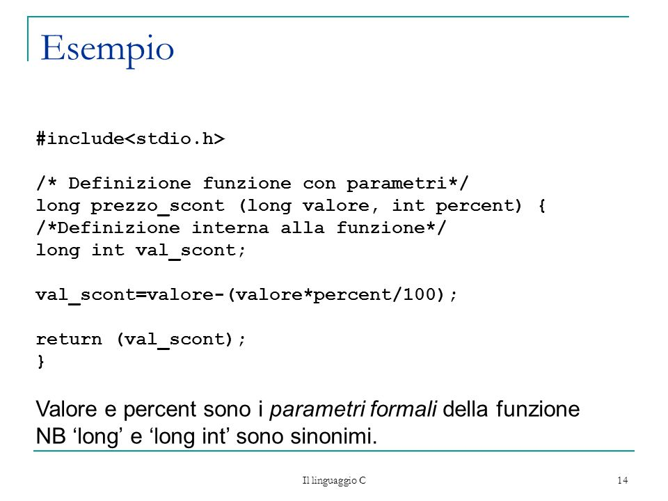 Esempio Valore e percent sono i parametri formali della funzione