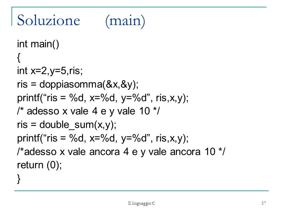 Soluzione (main) int main() { int x=2,y=5,ris;