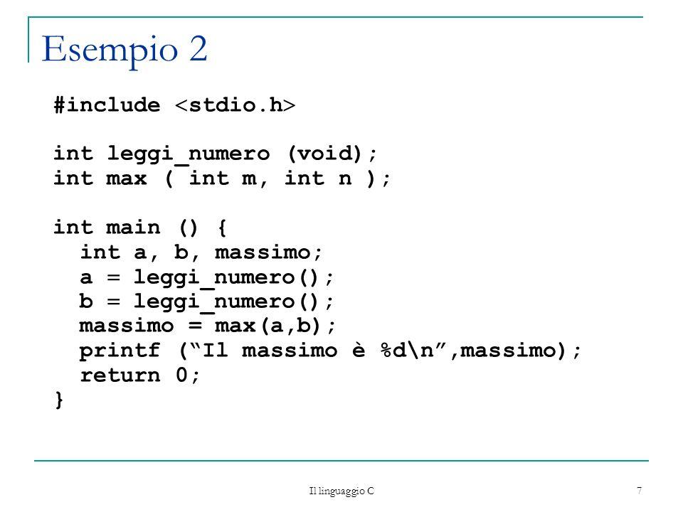 Esempio 2 #include stdio.h int leggi_numero (void);