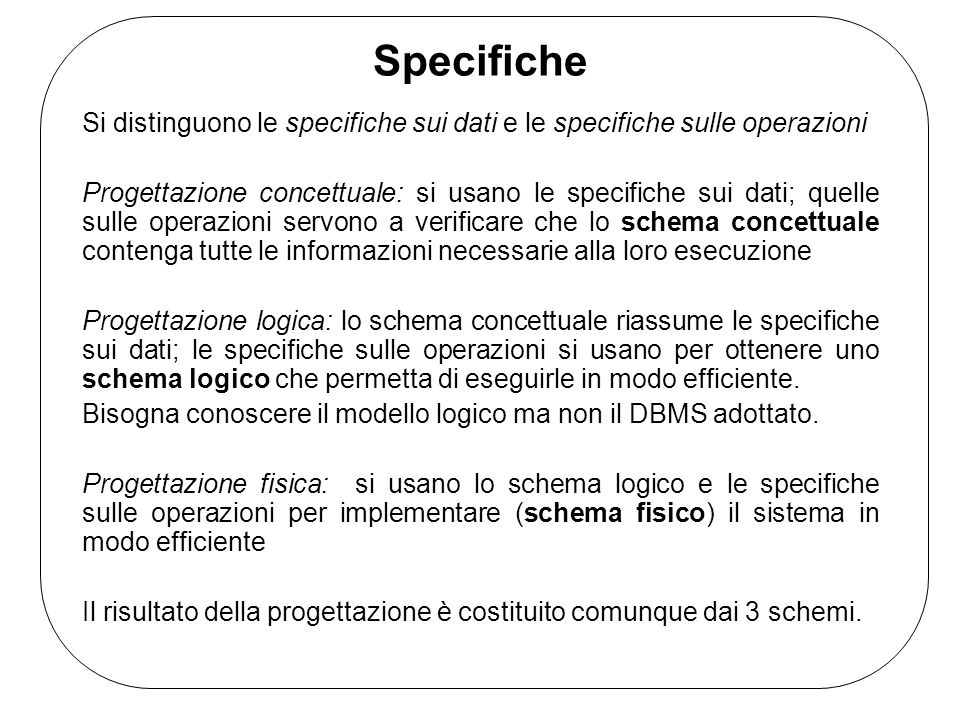 Specifiche Si distinguono le specifiche sui dati e le specifiche sulle operazioni.
