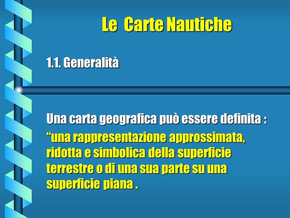 Le Carte Nautiche 1.1. Generalità
