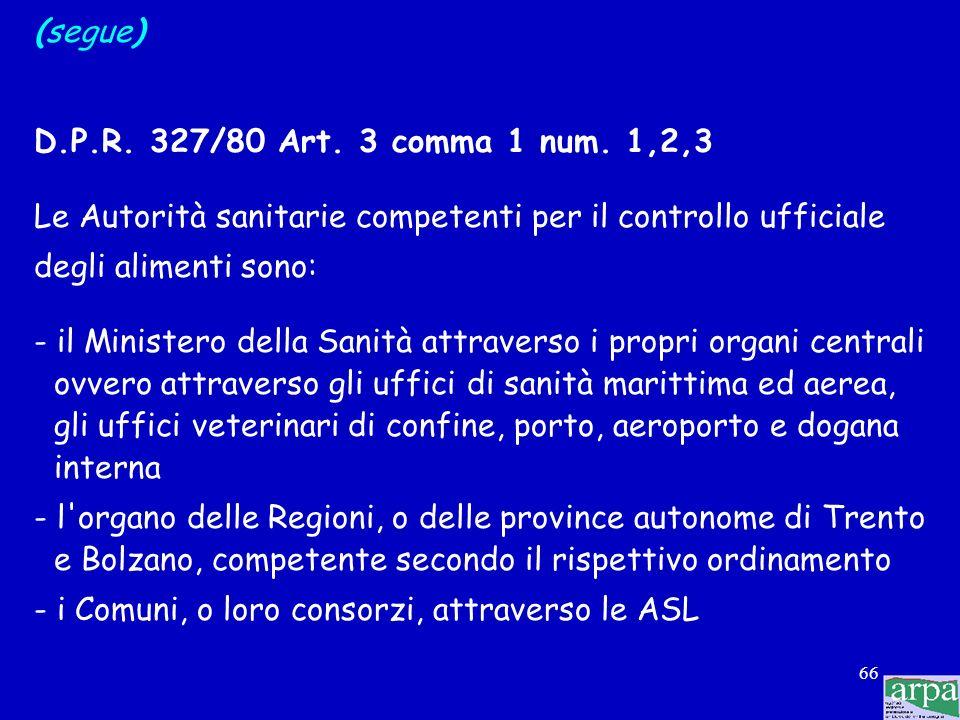 (segue) D.P.R. 327/80 Art. 3 comma 1 num. 1,2,3. Le Autorità sanitarie competenti per il controllo ufficiale.