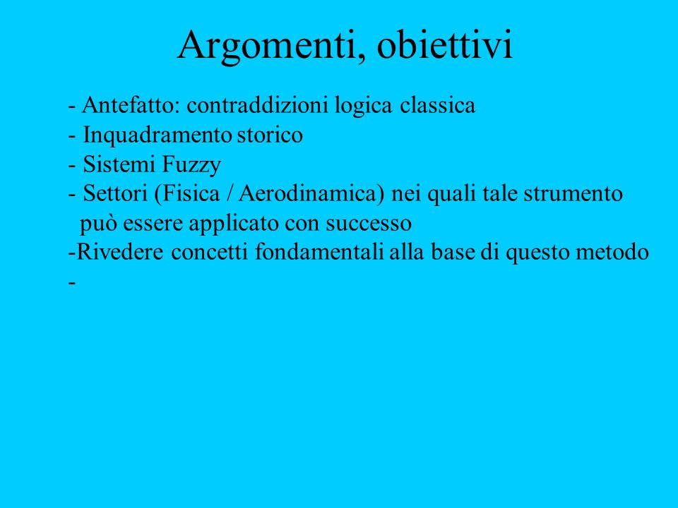 Argomenti, obiettivi Antefatto: contraddizioni logica classica