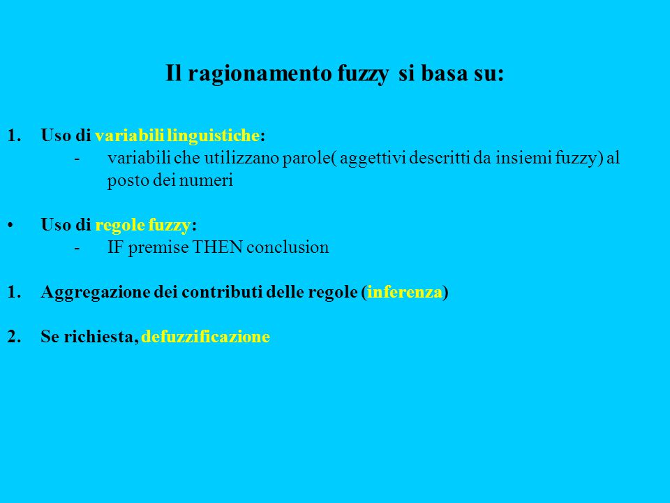 Il ragionamento fuzzy si basa su: