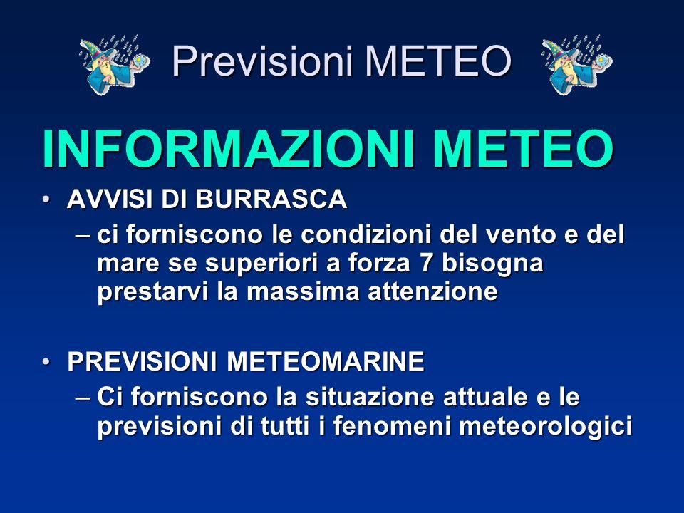 INFORMAZIONI METEO Previsioni METEO AVVISI DI BURRASCA