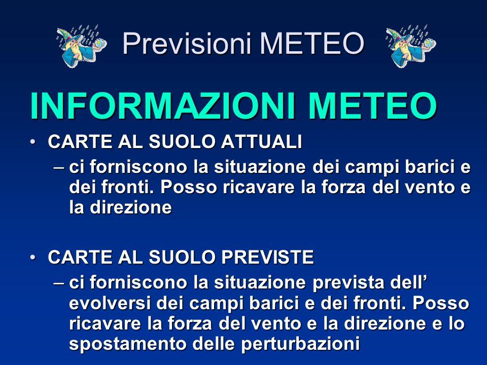 INFORMAZIONI METEO Previsioni METEO CARTE AL SUOLO ATTUALI