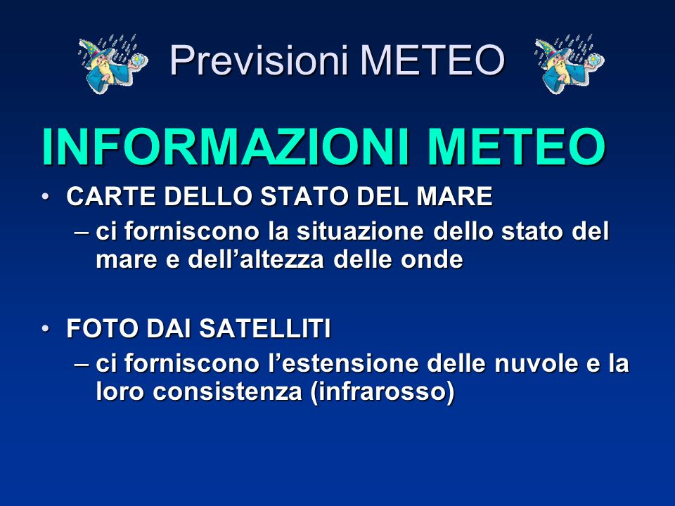 INFORMAZIONI METEO Previsioni METEO CARTE DELLO STATO DEL MARE