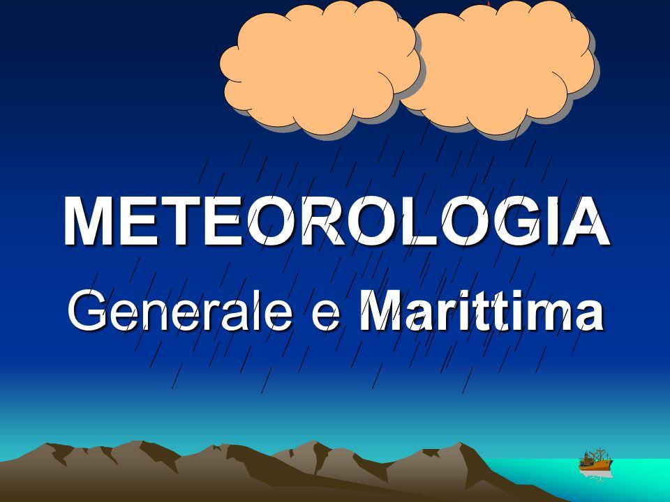 METEOROLOGIA Generale e Marittima