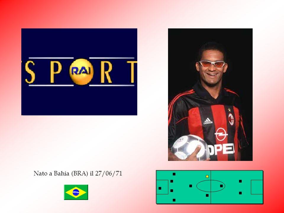 Nato a Bahia (BRA) il 27/06/71