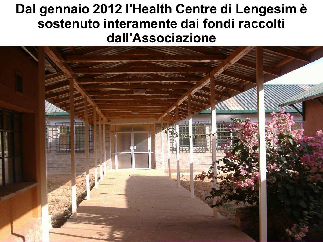 Dal gennaio 2012 l Health Centre di Lengesim è sostenuto interamente dai fondi raccolti dall Associazione