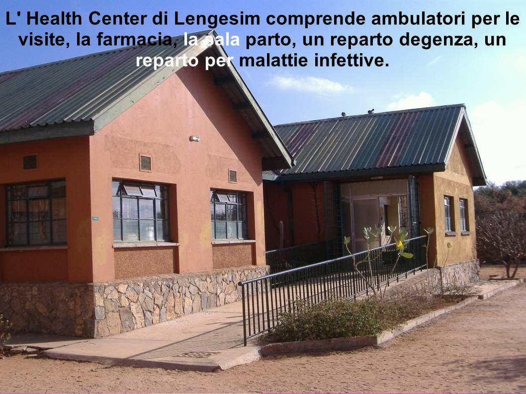 L Health Center di Lengesim comprende ambulatori per le visite, la farmacia, la sala parto, un reparto degenza, un reparto per malattie infettive.