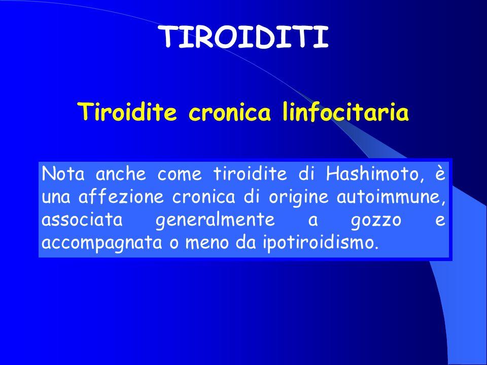 TIROIDITI Tiroidite cronica linfocitaria