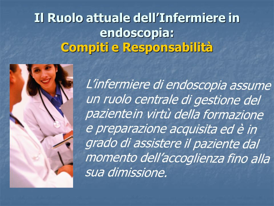 Il Ruolo attuale dell'Infermiere in endoscopia: Compiti e Responsabilità