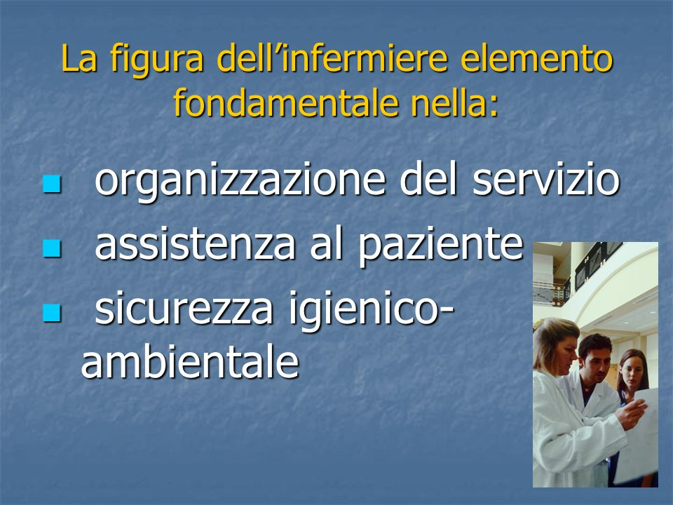 La figura dell'infermiere elemento fondamentale nella: