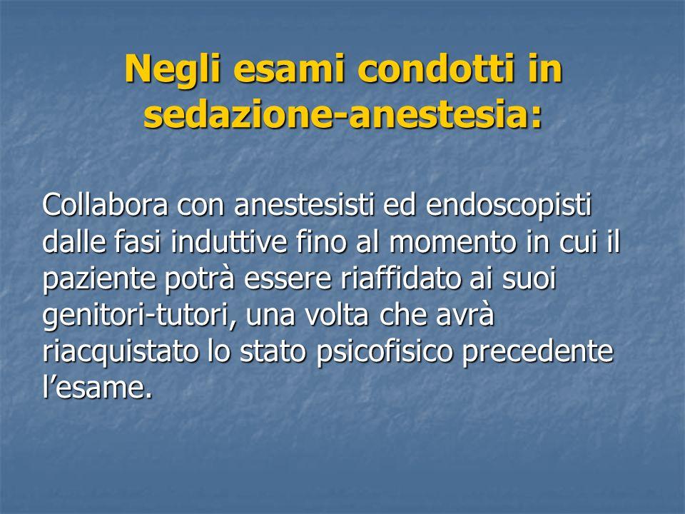 Negli esami condotti in sedazione-anestesia: