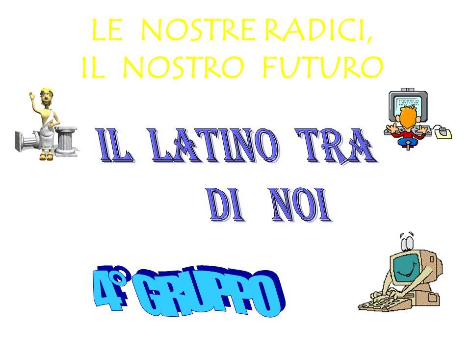 LE NOSTRE RADICI, IL NOSTRO FUTURO