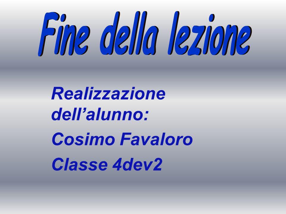 Realizzazione dell'alunno: Cosimo Favaloro Classe 4dev2