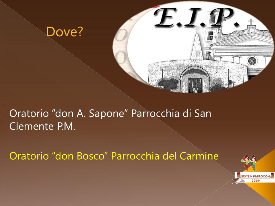 Dove Oratorio don A. Sapone Parrocchia di San Clemente P.M.