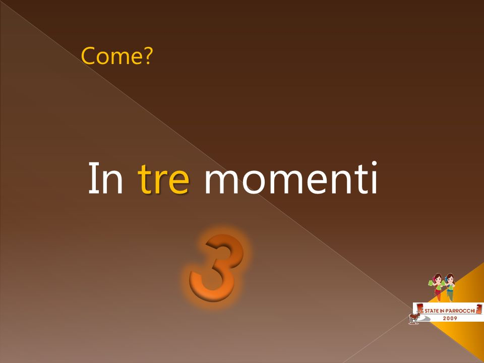 Come In tre momenti 3