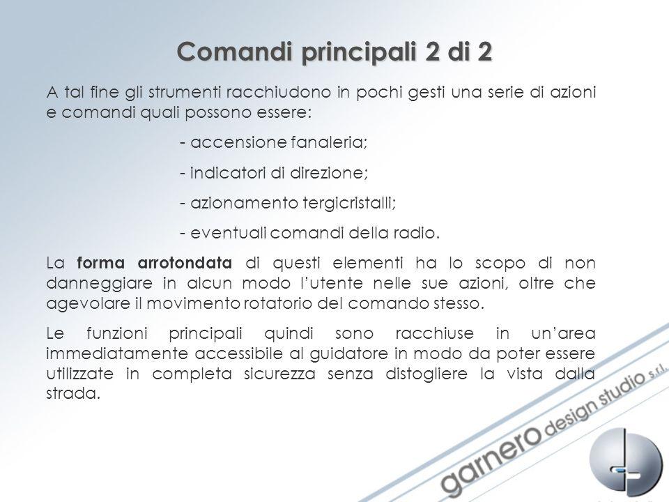 Comandi principali 2 di 2 A tal fine gli strumenti racchiudono in pochi gesti una serie di azioni e comandi quali possono essere: