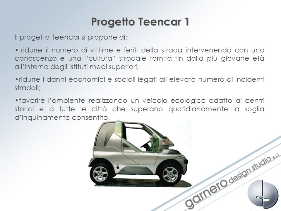Progetto Teencar 1 Il progetto Teencar si propone di: