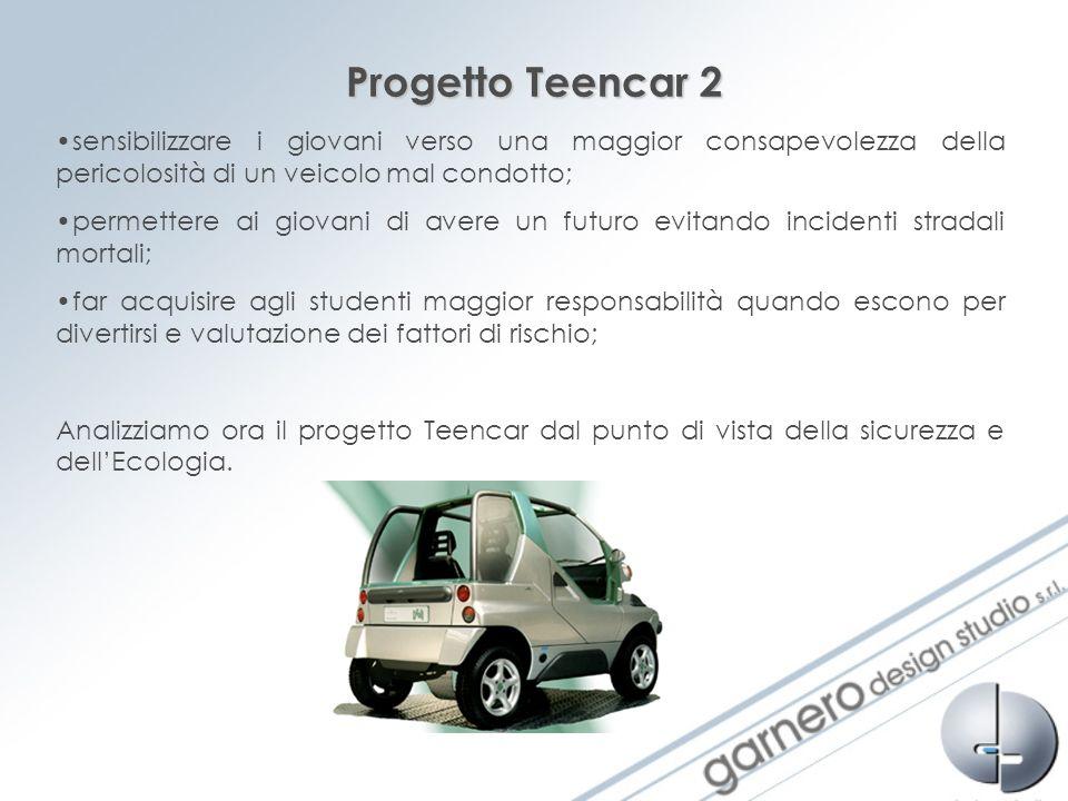 Progetto Teencar 2 sensibilizzare i giovani verso una maggior consapevolezza della pericolosità di un veicolo mal condotto;