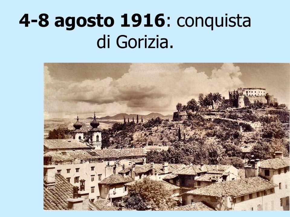 4-8 agosto 1916: conquista di Gorizia.