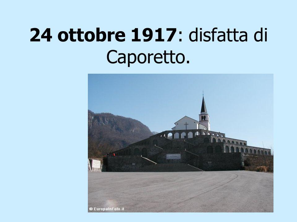 24 ottobre 1917: disfatta di Caporetto.