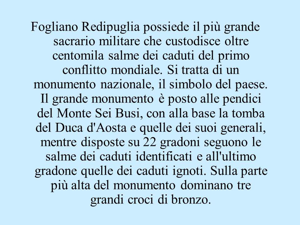 Fogliano Redipuglia possiede il più grande sacrario militare che custodisce oltre centomila salme dei caduti del primo conflitto mondiale.