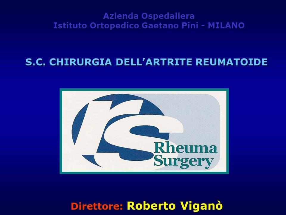 S.C. CHIRURGIA DELL'ARTRITE REUMATOIDE Direttore: Roberto Viganò