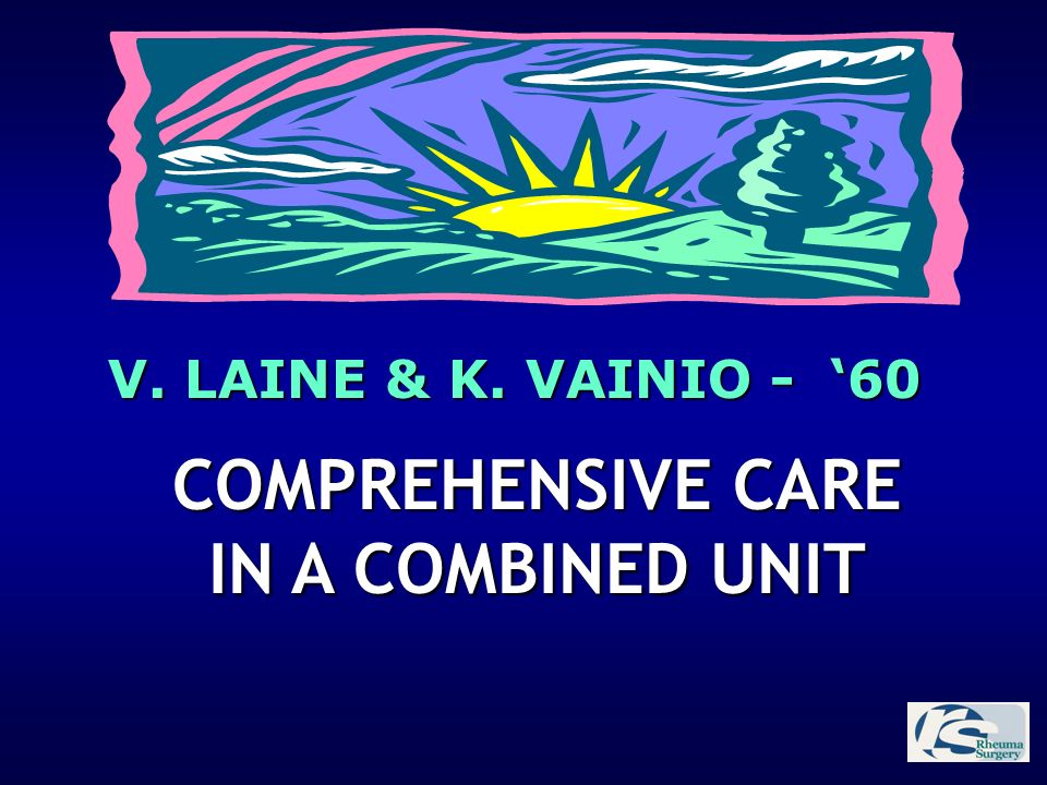 COMPREHENSIVE CARE IN A COMBINED UNIT