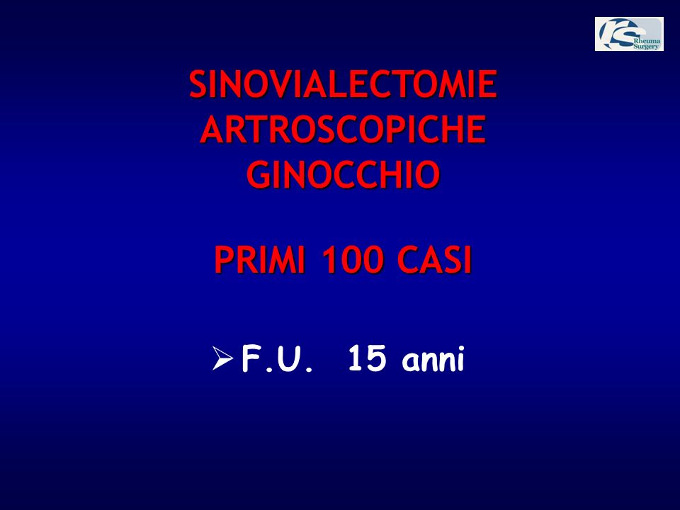 SINOVIALECTOMIE ARTROSCOPICHE GINOCCHIO