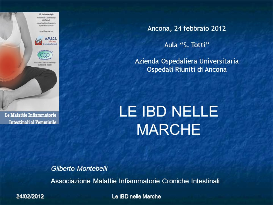 LE IBD NELLE MARCHE Ancona, 24 febbraio 2012 Aula S. Totti