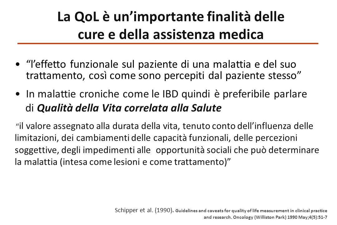 La QoL è un'importante finalità delle cure e della assistenza medica